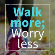 Walk-more-worry-less